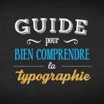 Guide pour bien comprendre la typographie