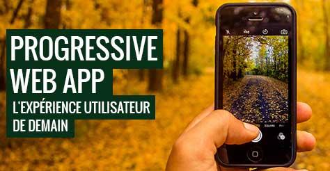 Progressive Web App : l'expérience utilisateur de demain