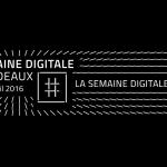 La Semaine Digitale Bordeaux 2016