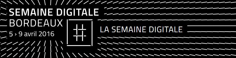 La Semaine Digitale à Bordeaux 2016