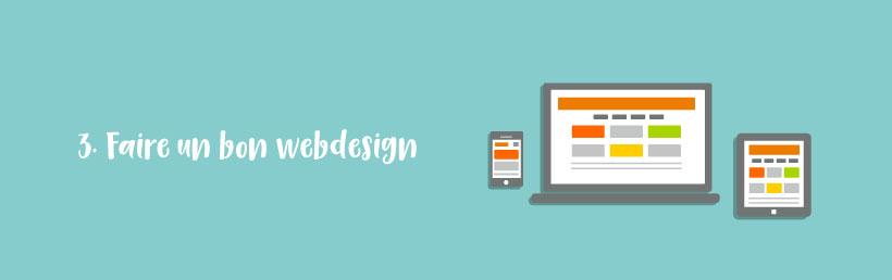 3. Faire un bon webdesign.