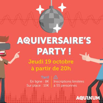 Aquiversaire's Party.